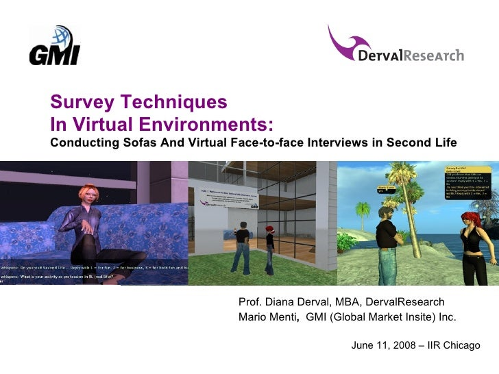 Survey Techniques In Virtual Environments:  Conducting Sofas And Virtual Face-to-face Interviews in Second Life Prof. Dian...