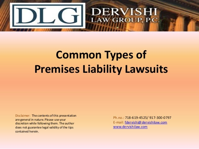 Common Types of Premises Liability Lawsuits  Disclaimer: The contents of this presentation are general in nature. Please u...