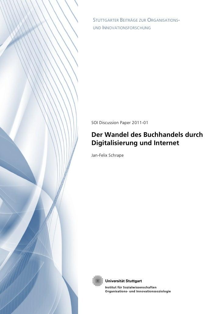 STUTTGARTER BEITRÄGE ZUR ORGANISATIONS-UND INNOVATIONSFORSCHUNGSOI Discussion Paper 2011-01Der Wandel des Buchhandels durc...