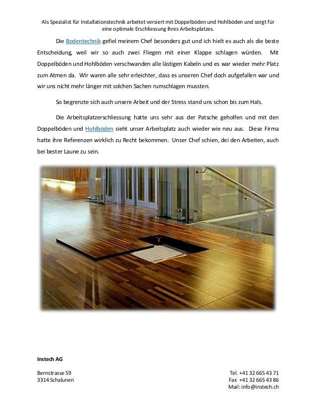 Als Spezialist für Installationstechnik arbeitet versiert mit Doppelböden und Hohlböden und sorgt für eine optimale Erschl...