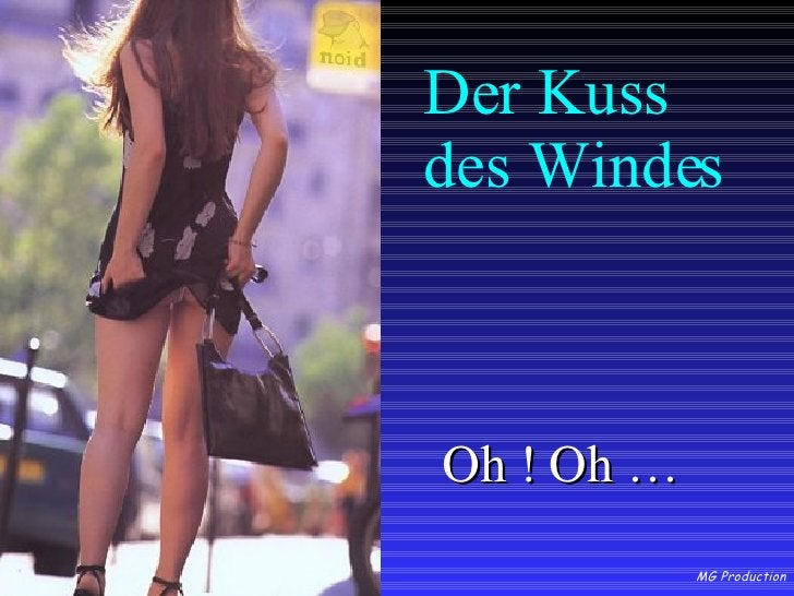 Der Kuss des Windes <ul><li>Oh ! Oh … </li></ul>