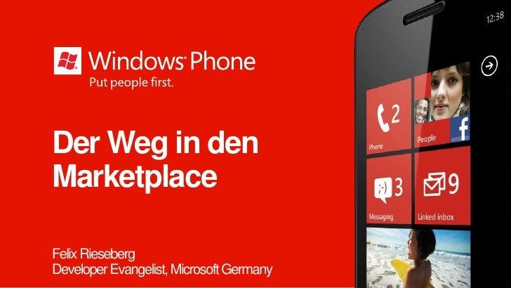 Der Weg in denMarketplaceFelix RiesebergDeveloper Evangelist, Microsoft Germany