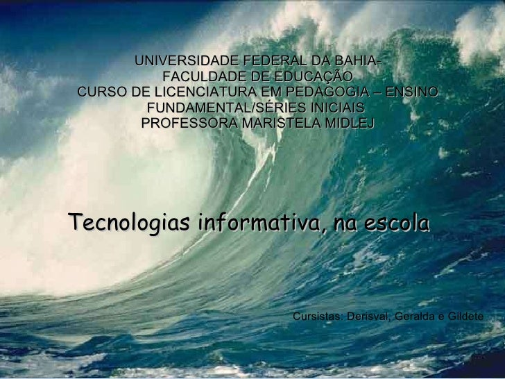 UNIVERSIDADE FEDERAL DA BAHIA- FACULDADE DE EDUCAÇÃO CURSO DE LICENCIATURA EM PEDAGOGIA – ENSINO FUNDAMENTAL/SÉRIES INICIA...