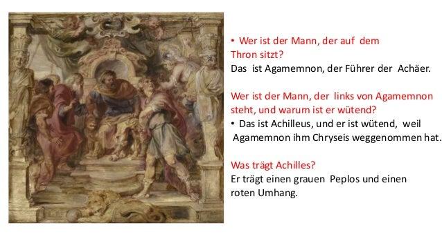 f • Wer ist der Mann, der auf dem Thron sitzt? Das ist Agamemnon, der Führer der Achäer. Wer ist der Mann, der links von A...