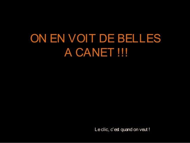 ON EN VOIT DE BELLES A CANET !!! Leclic, c'est quand on veut !