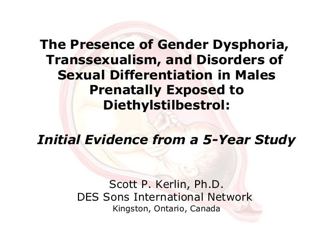 The Presence of Gender Dysphoria, Transsexualism, and Disorders of Sexual Differentiation in Males Prenatally Exposed to D...