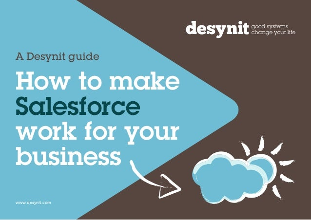 A Desynit guide  How to make Salesforce work for your business www.desynit.com