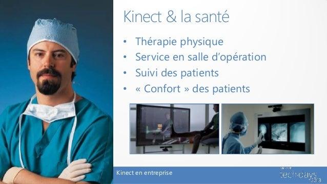 Kinect & la santé  •   Thérapie physique  •   Service en salle d'opération  •   Suivi des patients  •   « Confort » des pa...