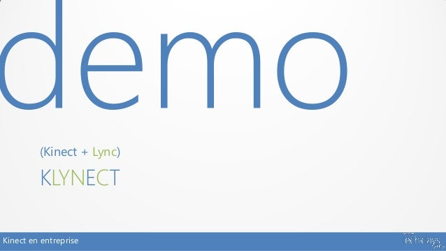 (Kinect + Lync)         KLYNECTKinect en entreprise