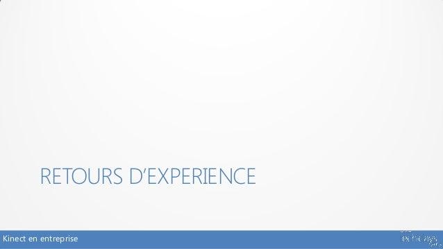RETOURS D'EXPERIENCEKinect en entreprise