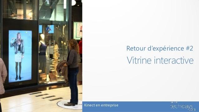 Retour d'expérience #2                       Vitrine interactiveKinect en entreprise