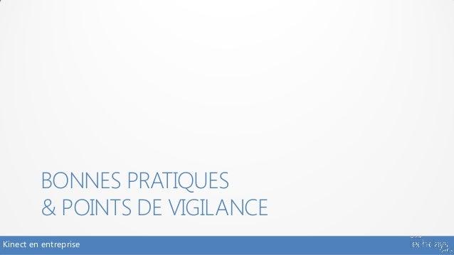 BONNES PRATIQUES         & POINTS DE VIGILANCEKinect en entreprise