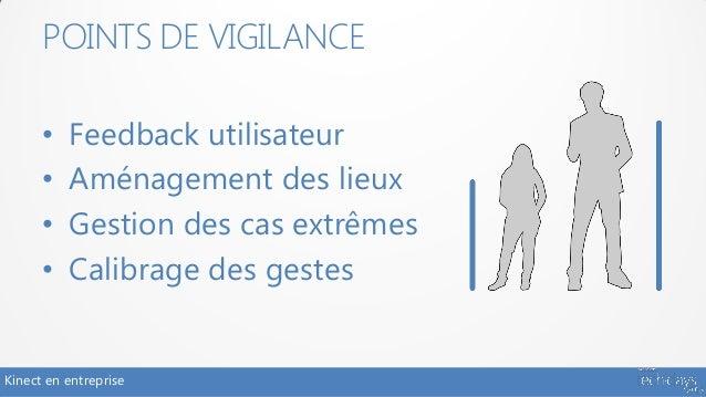 POINTS DE VIGILANCE      •   Feedback utilisateur      •   Aménagement des lieux      •   Gestion des cas extrêmes      • ...