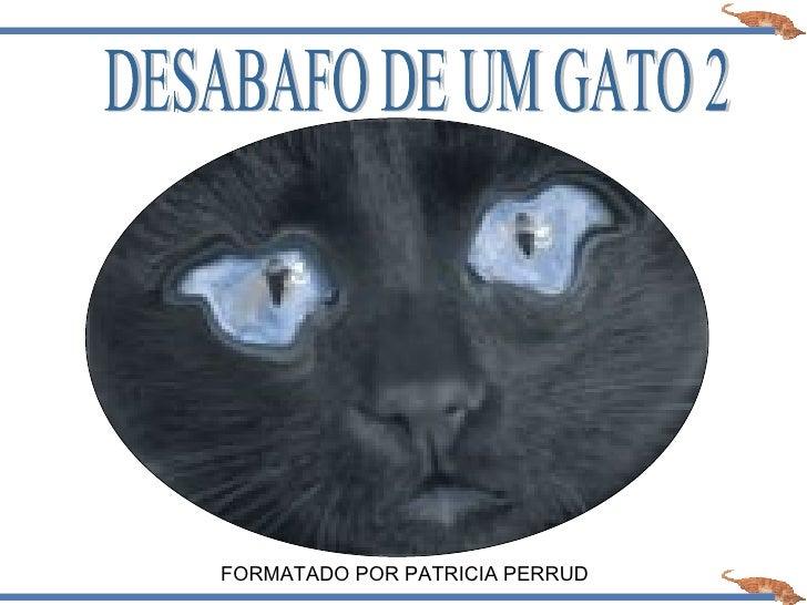 DESABAFO DE UM GATO 2 FORMATADO POR PATRICIA PERRUD