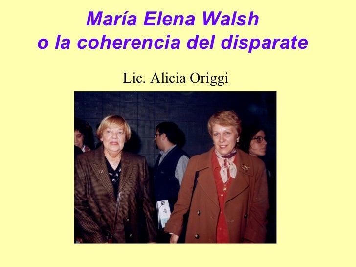 María Elena Walsho la coherencia del disparate         Lic. Alicia Origgi