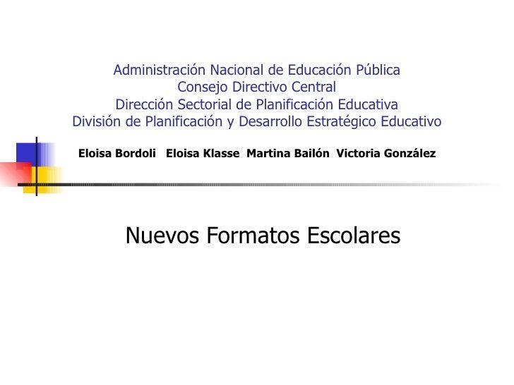 Administración Nacional de Educación Pública Consejo Directivo Central Dirección Sectorial de Planificación Educativa Divi...