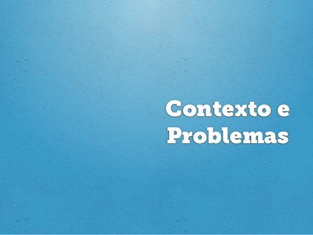 Contexto e Problemas