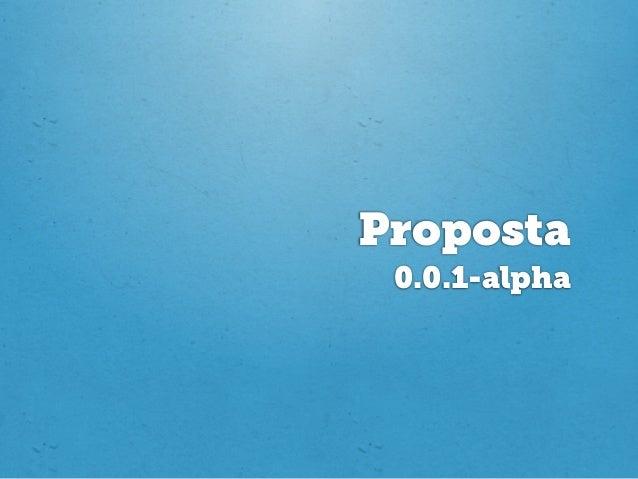 Proposta 0.0.1-alpha