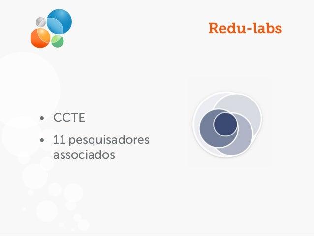 Redu-labs • CCTE • 11 pesquisadores associados