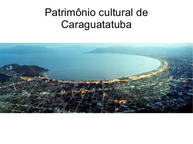 Patrimônio cultural de Caraguatatuba