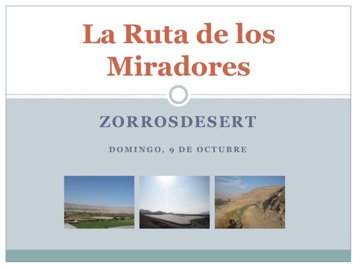 Zorrosdesert<br />DOMINGO, 9de octubre<br />La Ruta de los Miradores<br />