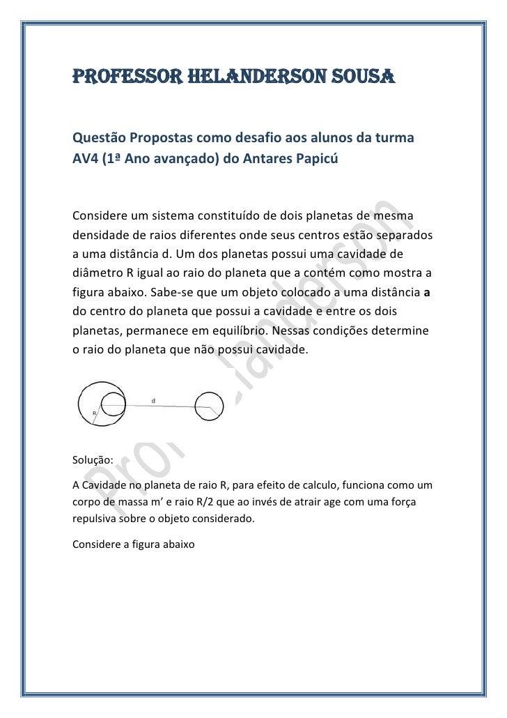 PROFESSOR HELANDERSON SOUSAQuestão Propostas como desafio aos alunos da turmaAV4 (1ª Ano avançado) do Antares PapicúConsid...