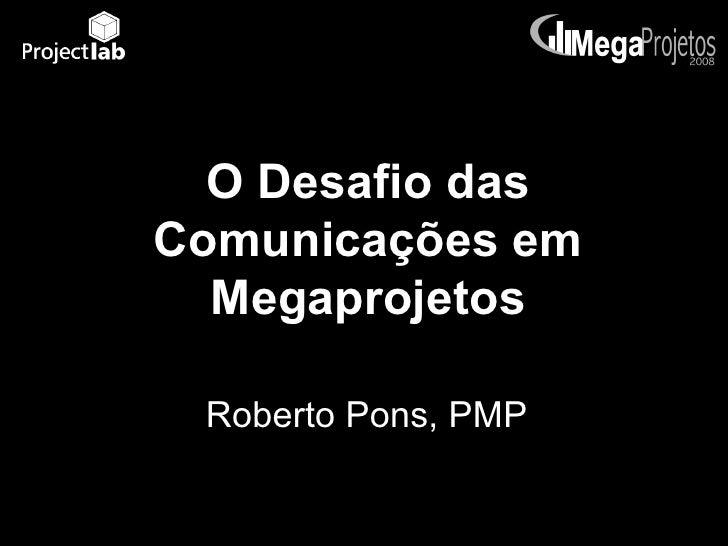 Desafio das Comunicações em Megaprojetos