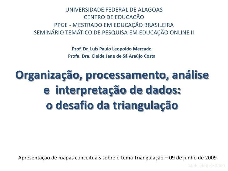 UNIVERSIDADE FEDERAL DE ALAGOAS                       CENTRO DE EDUCAÇÃO             PPGE - MESTRADO EM EDUCAÇÃO BRASILEIR...