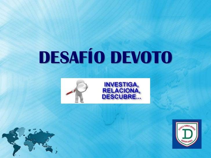 DESAFÍO DEVOTO<br />