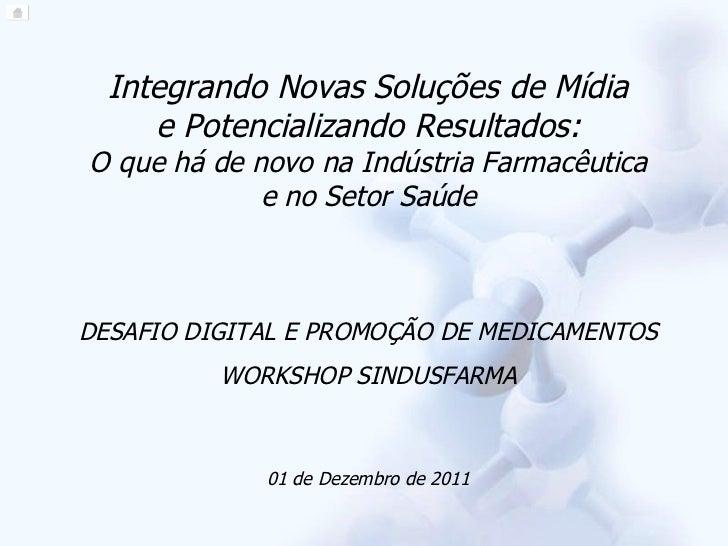 Integrando Novas Soluções de Mídia  e Potencializando Resultados:  O que há de novo na Indústria Farmacêutica e no Setor S...