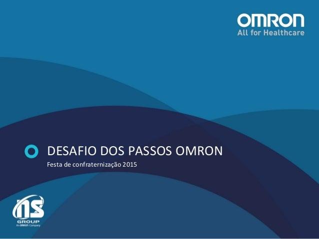 DESAFIO DOS PASSOS OMRON Festa de confraternização 2015