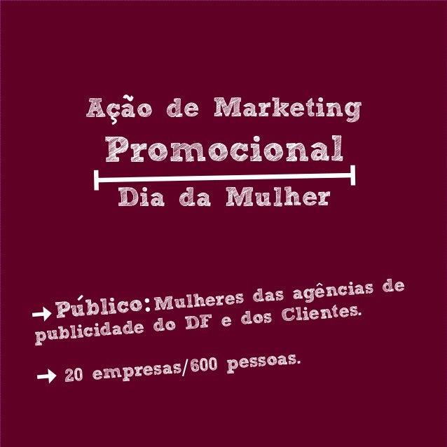 Acao de Marketing       Promocional         Dia da Mulher                         a     ^                           s agen...