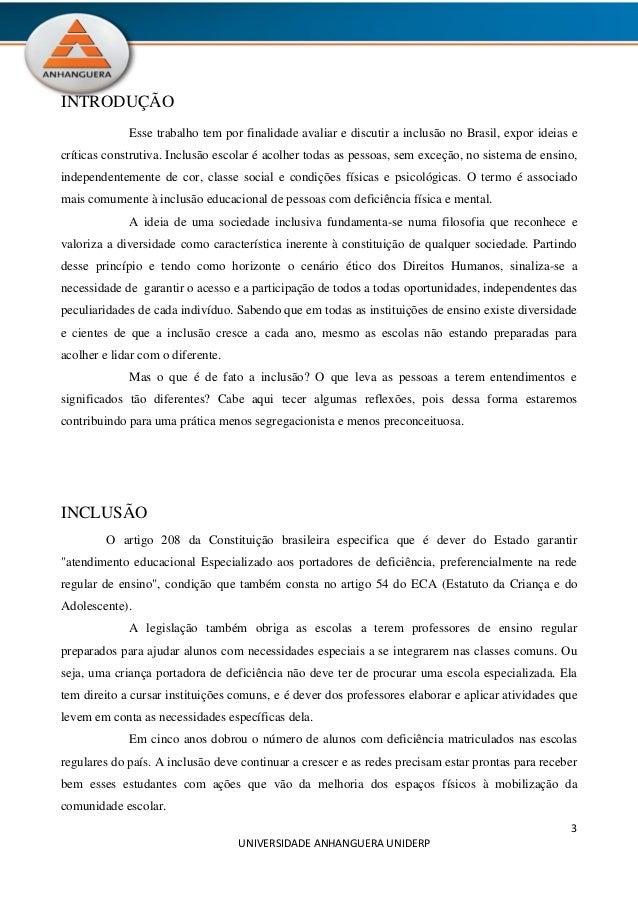 3 UNIVERSIDADE ANHANGUERA UNIDERP INTRODUÇÃO Esse trabalho tem por finalidade avaliar e discutir a inclusão no Brasil, exp...