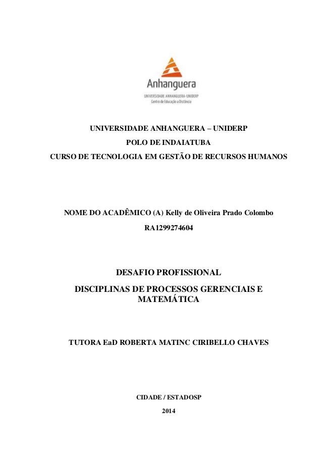 1 UNIVERSIDADE ANHANGUERA – UNIDERP POLO DE INDAIATUBA CURSO DE TECNOLOGIA EM GESTÃO DE RECURSOS HUMANOS NOME DO ACADÊMICO...