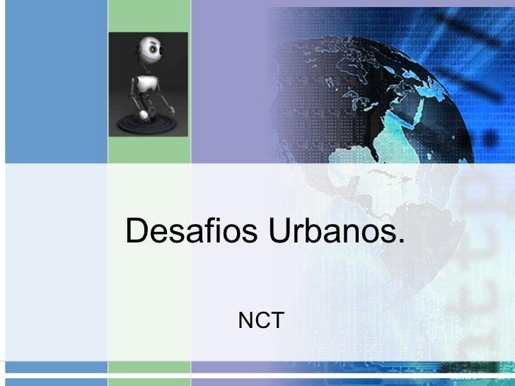 Desafios Urbanos. NCT