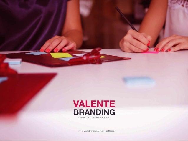 GESTÃO ESTRATÉGICA DE MARKETING www.valentebranding.com.br | 30167838