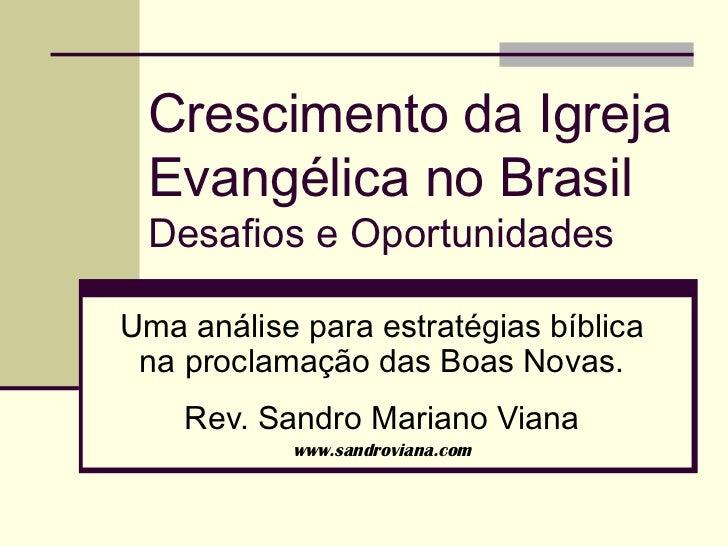 Crescimento da Igreja Evangélica no Brasil Desafios e OportunidadesUma análise para estratégias bíblica na proclamação das...