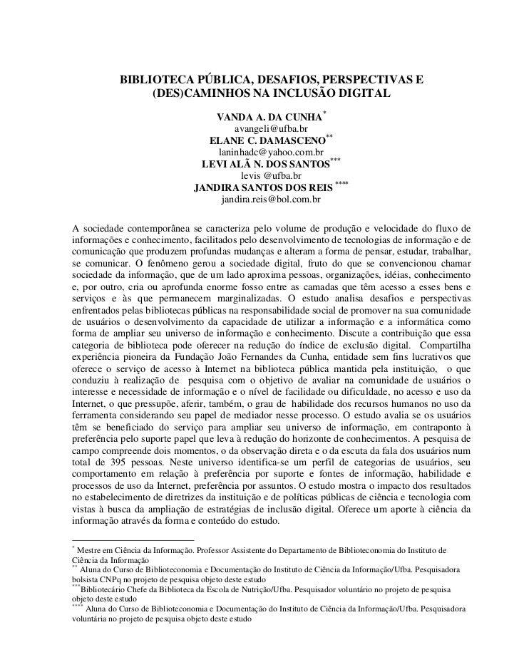 BIBLIOTECA PÚBLICA, DESAFIOS, PERSPECTIVAS E                  (DES)CAMINHOS NA INCLUSÃO DIGITAL                           ...