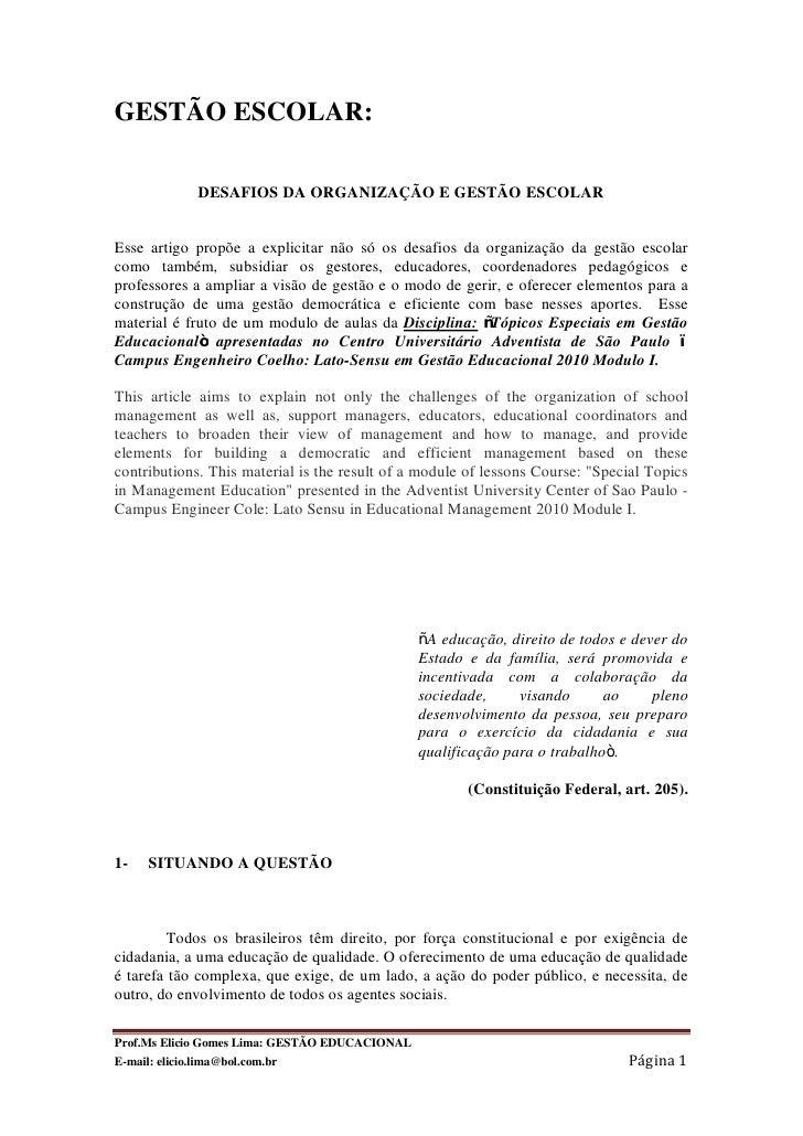 GESTÃO ESCOLAR:            DESAFIOS DA ORGANIZAÇÃO E GESTÃO ESCOLAREsse artigo propõe a explicitar não só os desafios da o...