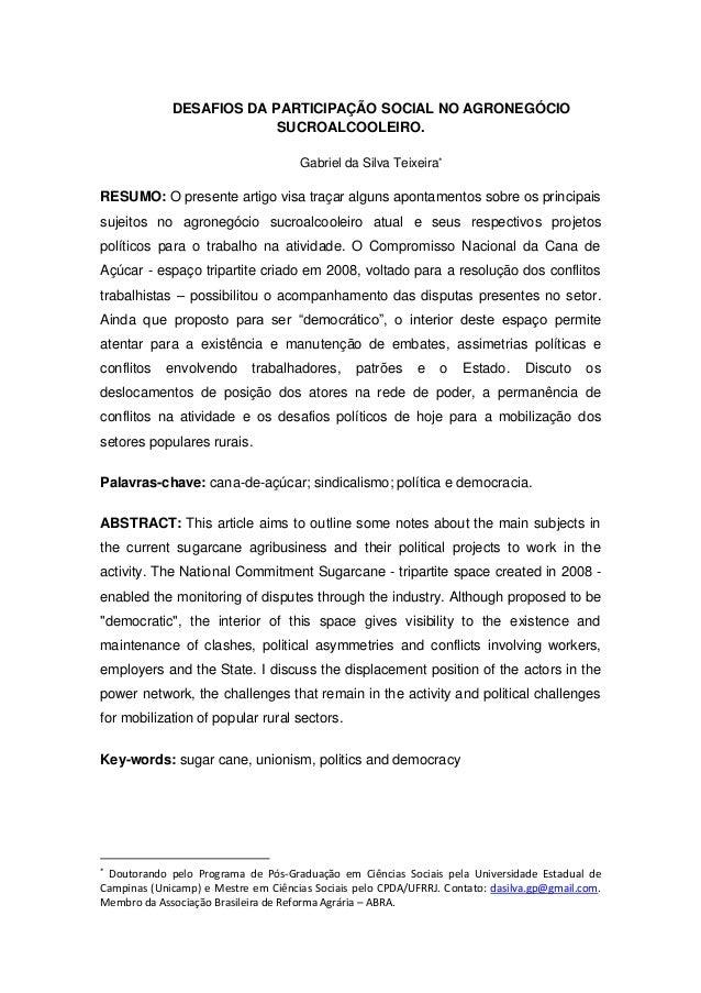 DESAFIOS DA PARTICIPAÇÃO SOCIAL NO AGRONEGÓCIO SUCROALCOOLEIRO. Gabriel da Silva Teixeira  RESUMO: O presente artigo visa...