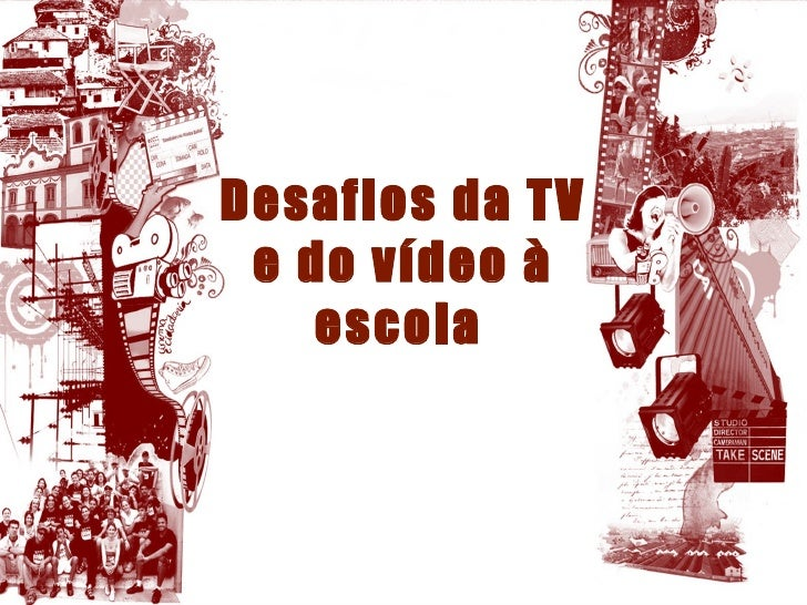Desafios da TV e do vídeo à escola