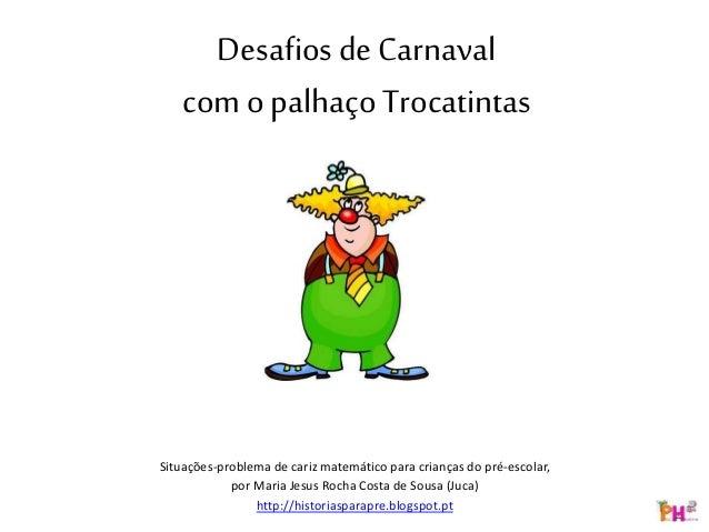DesafiosdeCarnaval com opalhaçoTrocatintas Situações-problema de cariz matemático para crianças do pré-escolar, por Maria ...