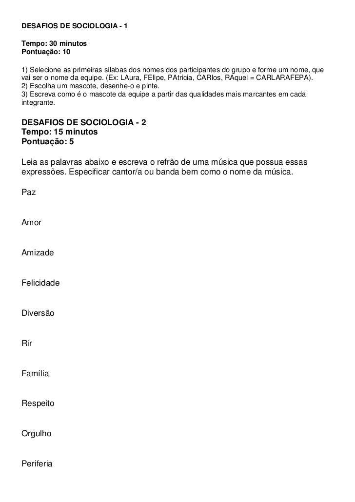 DESAFIOS DE SOCIOLOGIA - 1Tempo: 30 minutosPontuação: 101) Selecione as primeiras sílabas dos nomes dos participantes do g...