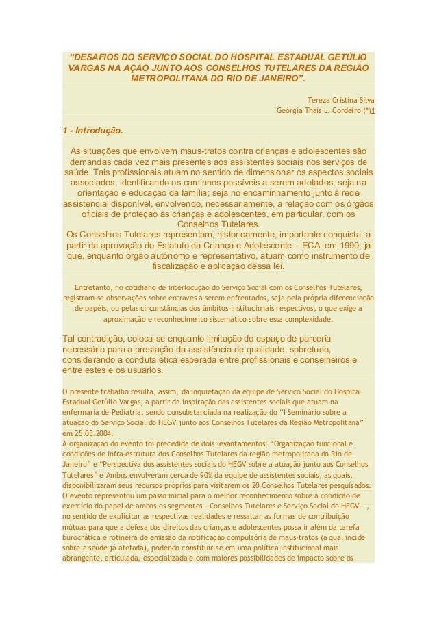 """""""DESAFIOS DO SERVIÇO SOCIAL DO HOSPITAL ESTADUAL GETÚLIO  VARGAS NA AÇÃO JUNTO AOS CONSELHOS TUTELARES DA REGIÃO  METROPOL..."""