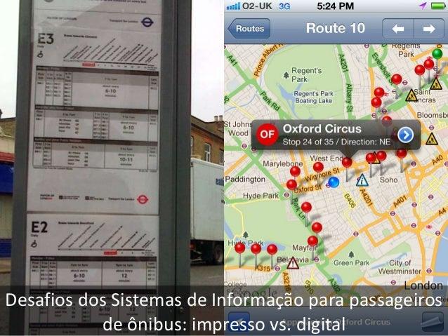 Desafios dos Sistemas de Informação para passageiros de ônibus: impresso vs. digital