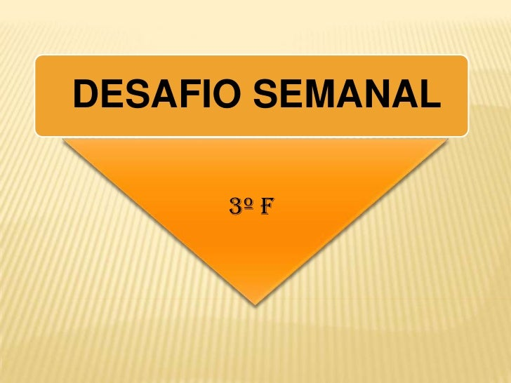 DESAFIO SEMANAL      3º F