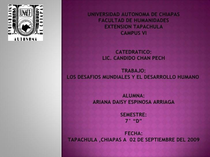 UNIVERSIDAD AUTONOMA DE CHIAPAS FACULTAD DE HUMANIDADES EXTENSION TAPACHULA CAMPUS VI CATEDRATICO: LIC. CANDIDO CHAN PECH ...
