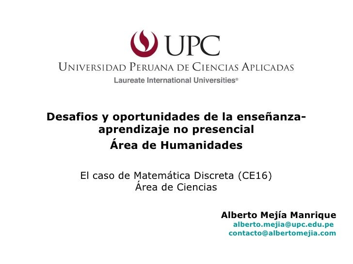 Desafios y oportunidades de la enseñanza-aprendizaje no presencial Área de Humanidades Alberto Mejía Manrique [email_addre...