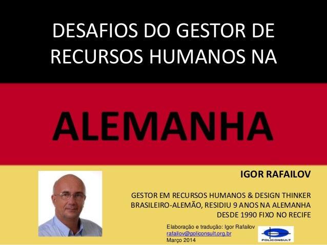 DESAFIOS DO GESTOR DE RECURSOS HUMANOS NA IGOR RAFAILOV GESTOR EM RECURSOS HUMANOS & DESIGN THINKER BRASILEIRO-ALEMÃO, RES...