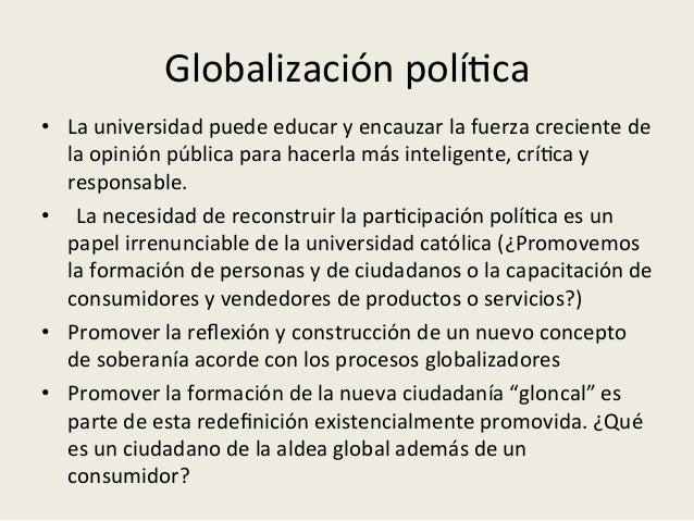 Globalización  social   • Ante  el  resquebrajamiento  social,  la  universidad  <ene   el  reto  d...